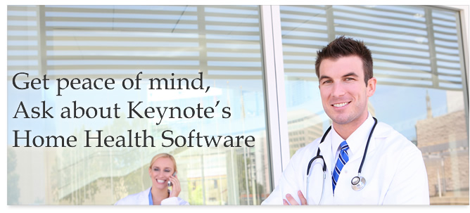 Get peace of mind, ask about Keynote's Home Health Software